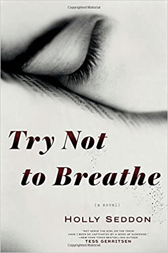 Holly Seddon - Try Not to Breathe Audiobook Free Online
