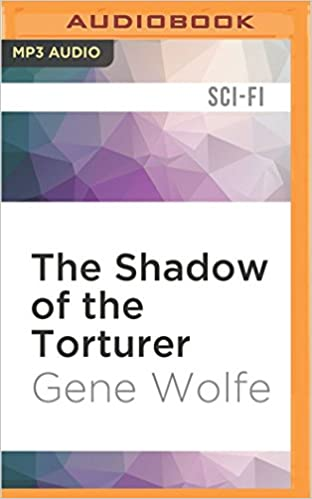 Gene Wolfe - The Shadow of the Torturer Audiobook