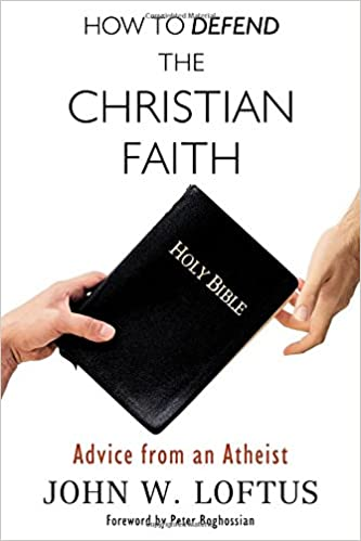 John W. Loftus - How to Defend the Christian Faith Audiobook Free Online