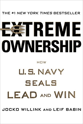 Extreme Ownership: How U.S. Navy SEALs Lead and Win by [Willink, Jocko, Babin, Leif]