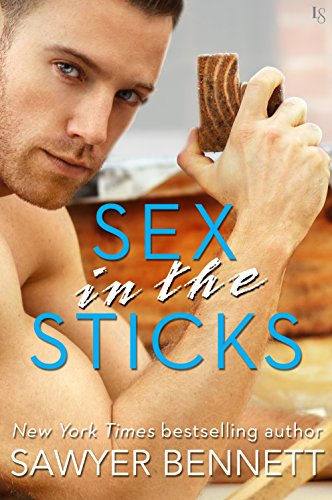 Sex in the Sticks: A Love Hurts Novel by [Bennett, Sawyer]