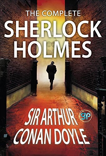 The Complete Sherlock Holmes: All 56 Stories & 4 Novels (Global Classics) by [Doyle, Arthur Conan]