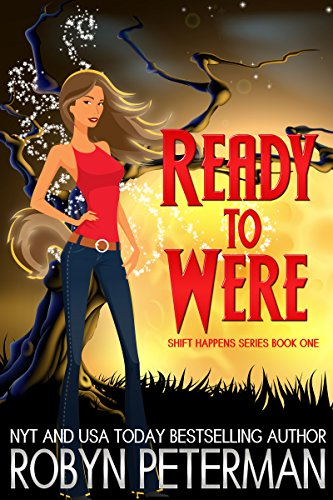 Ready to Were: Shift Happens Series Book One by [Peterman, Robyn]
